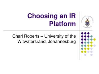 Choosing an IR Platform