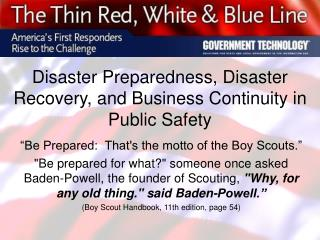 Disaster Preparedness, Disaster Recovery, and Business Continuity in Public Safety