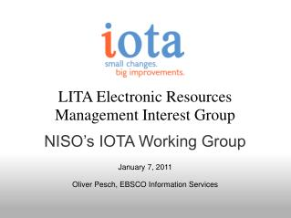 LITA Electronic Resources Management Interest Group NISO's IOTA Working Group
