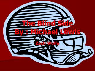 The Blind Side  By : Michael Lewis