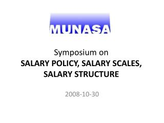 Symposium on SALARY POLICY, SALARY SCALES, SALARY STRUCTURE