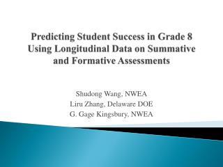 Shudong Wang, NWEA Liru Zhang, Delaware DOE G. Gage Kingsbury, NWEA
