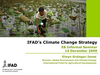 IFAD's Climate Change Strategy  EB Informal Seminar  14 December 2009