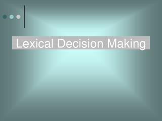 Lexical Decision Making