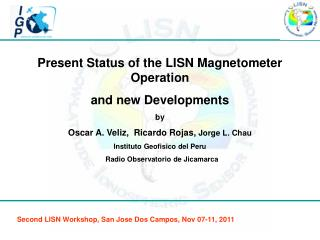 Present Status of the LISN Magnetometer Operation  and new Developments by