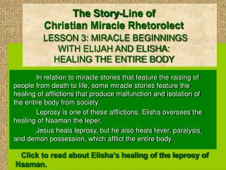 The Story-Line of Christian Miracle Rhetorolect LESSON 3: MIRACLE BEGINNINGS                       WITH ELIJAH AND ELISH