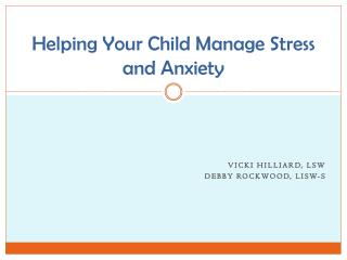 Helping Your Child Manage Stress and Anxiety