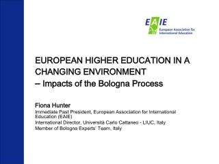 EUROPEAN HIGHER EDUCATION IN A CHANGING ENVIRONMENT –  Impacts of the Bologna Process