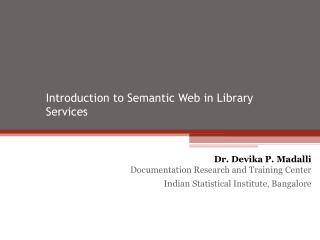 Introduction to Semantic Web in Library Services