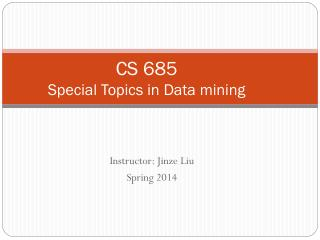 CS 685 Special Topics in Data mining