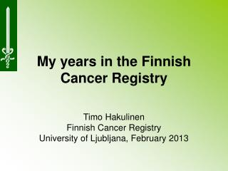 My years in the Finnish Cancer Registry