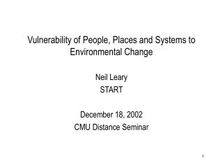 Vulnerability of People, Places and Systems to Environmental Change