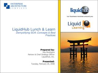 LiquidHub Lunch & Learn  Demystifying SOA: Concepts & Best Practices