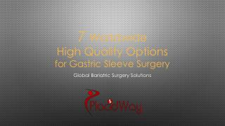 7 Worldwide High Quality Options for Gastric Sleeve Surgery