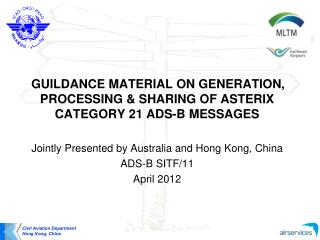GUILDANCE MATERIAL ON GENERATION, PROCESSING & SHARING OF ASTERIX CATEGORY 21 ADS-B MESSAGES