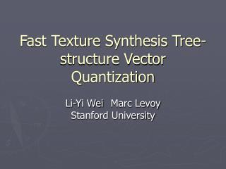 Fast Texture Synthesis Tree-structure Vector Quantization