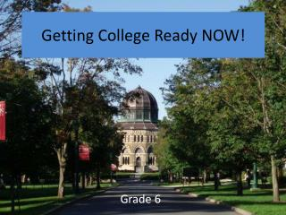 Getting College Ready NOW!