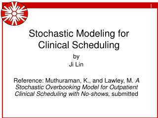 Stochastic Modeling for Clinical Scheduling