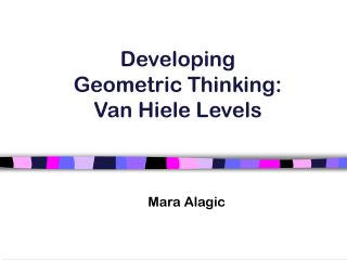 Developing  Geometric Thinking:  Van Hiele Levels