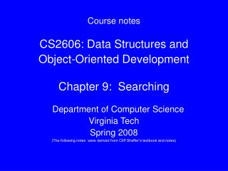Course notes CS2606: Data Structures and Object-Oriented Development Chapter 9:  Searching