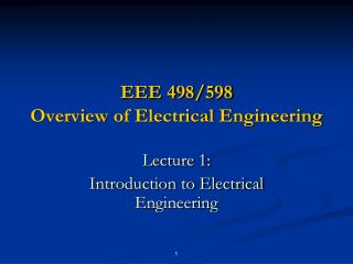 EEE 498/598 Overview of Electrical Engineering