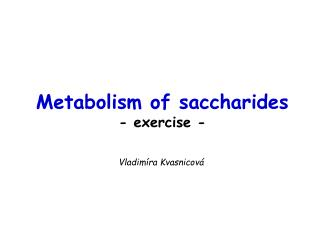 Metabolism of saccharides - exercise -