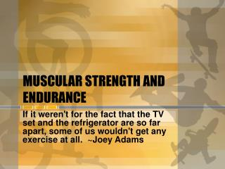 MUSCULAR STRENGTH AND ENDURANCE