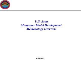 U.S. Army  Manpower Model Development  Methodology Overview