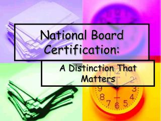 National Board Certification: