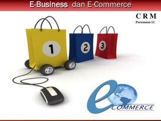 Perkembangan E-Commerce dan E-Business: Peluang dan Permasalahan
