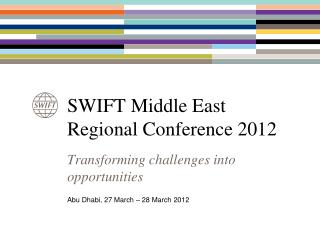 SWIFT Middle East Regional Conference 2012
