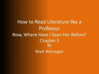 How to Read Literature like a Professor Now, Where Have I Seen Her Before? Chapter 5
