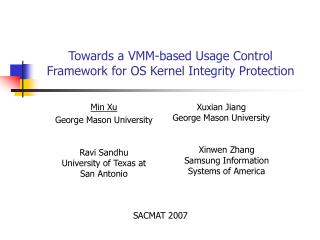 Towards a VMM-based Usage Control Framework for OS Kernel Integrity Protection