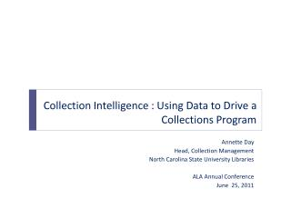 Collection  Intelligence : Using Data to Drive a Collections Program