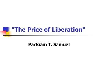 """The Price of Liberation"""