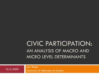 Civic Participation:  An Analysis of Macro and Micro Level Determinants