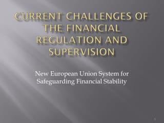 Current challenges of the financial regulation and supervision