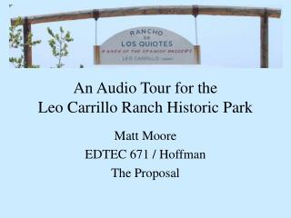 An Audio Tour for the  Leo Carrillo Ranch Historic Park