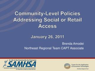 Community-Level  Policies Addressing Social or Retail Access January 26, 2011