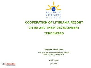 COOPERATION OF LITHUANIA RESORT CITIES AND THEIR DEVELOPMENT TENDENCIES
