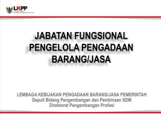 JABATAN FUNGSIONAL PENGELOLA PENGADAAN BARANG/JASA