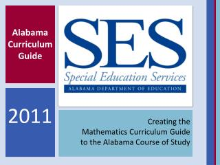 Creating the  Mathematics Curriculum Guide  to the Alabama Course of Study