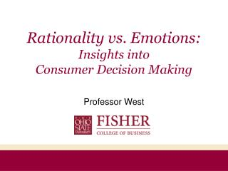 Rationality vs. Emotions: Insights into  Consumer Decision Making