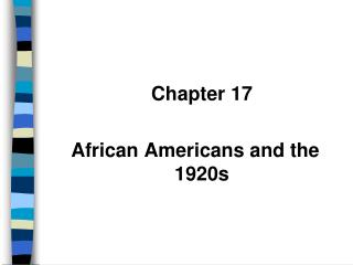 Chapter 17 African Americans and the 1920s
