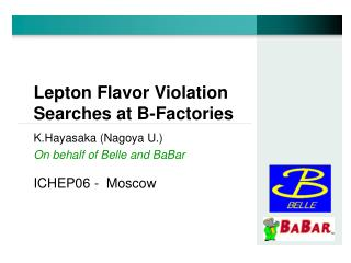 Lepton Flavor Violation Searches at B-Factories