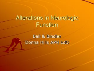 Alterations in Neurologic Function