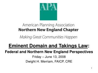 Eminent Domain and Takings Law : Federal and Northern New England Perspectives