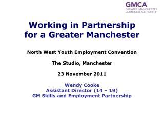 Working in Partnership for a  Greater Manchester