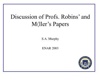 Discussion of Profs. Robins' and M  ller's Papers