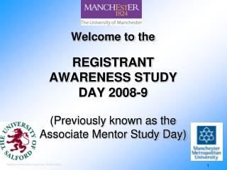 Welcome to the REGISTRANT AWARENESS STUDY DAY 2008-9 (Previously known as the Associate Mentor Study Day)